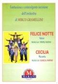 Felice Notte-Cecilia